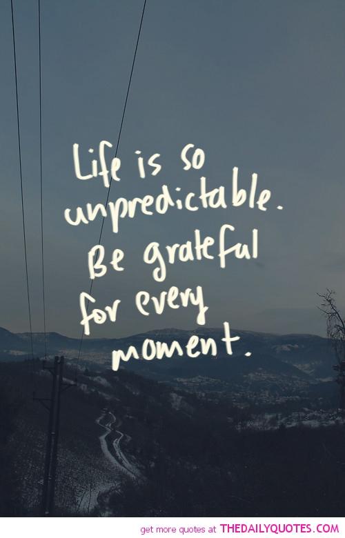life is unpredictable