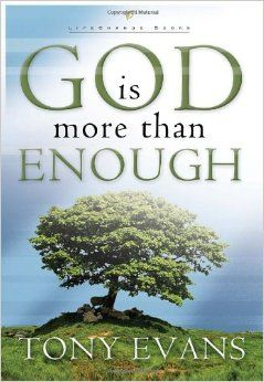 Tony Evans, God is more than enough