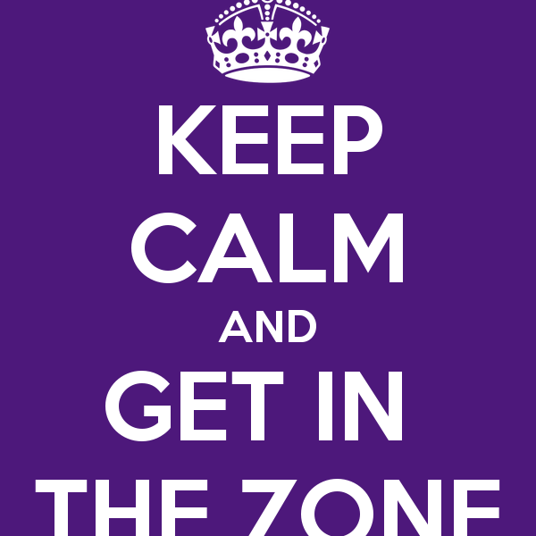 keep-calm-and-get-in-the-zone