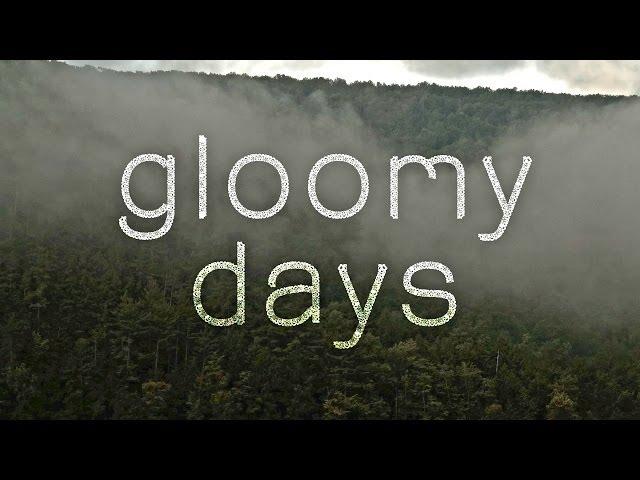gloomy days